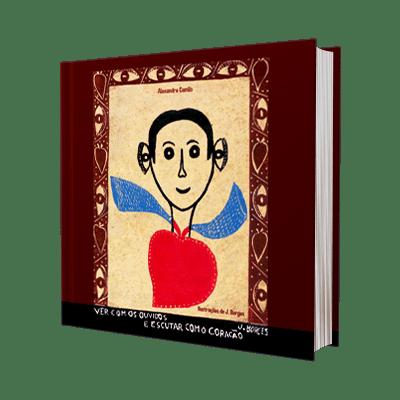 Livro Ver com os Ouvidos e Escutar com o Coração